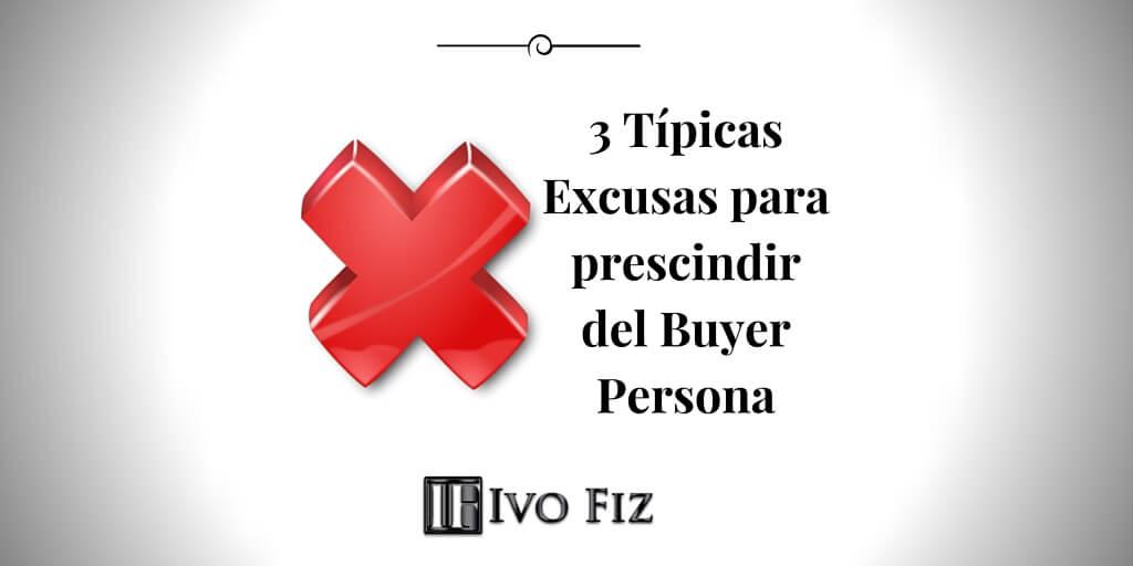 Excusas para prescindir del Buyer Persona