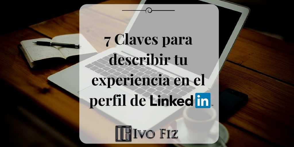Cómo describir tu experiencia en LinkedIn