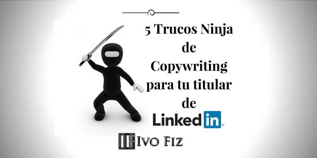 Copywriting para el titular del perfil de LinkedIn