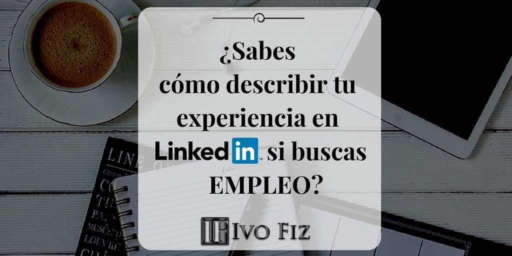 Cómo redactar tu experiencia en LinkedIn