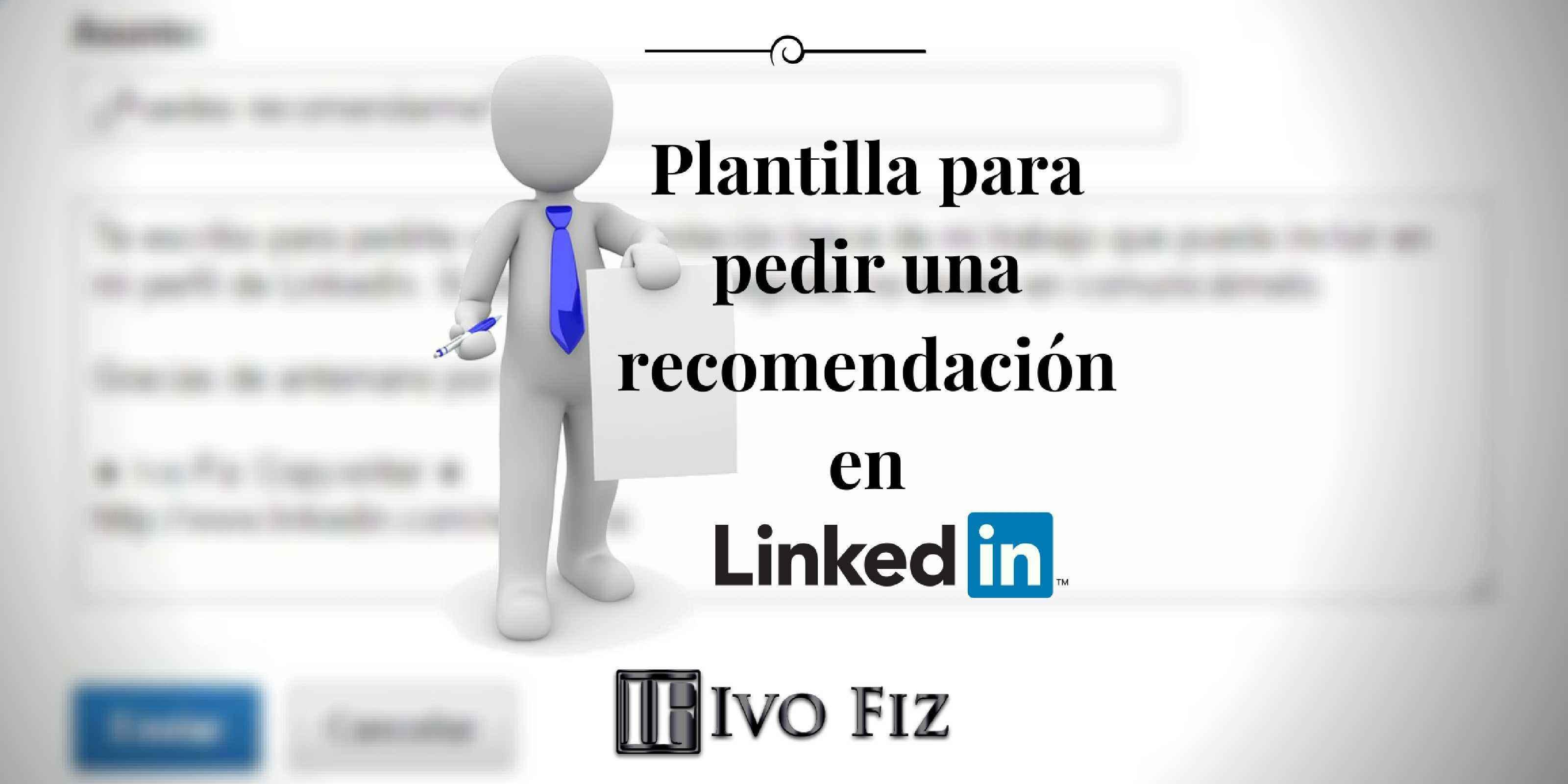 Plantilla para pedir una recomendación en LinkedIn